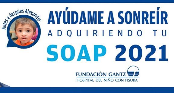 """A colaborar: Fundación Gantz inicia campaña """"Ayúdame a Sonreír adquiriendo tu SOAP 2021"""""""